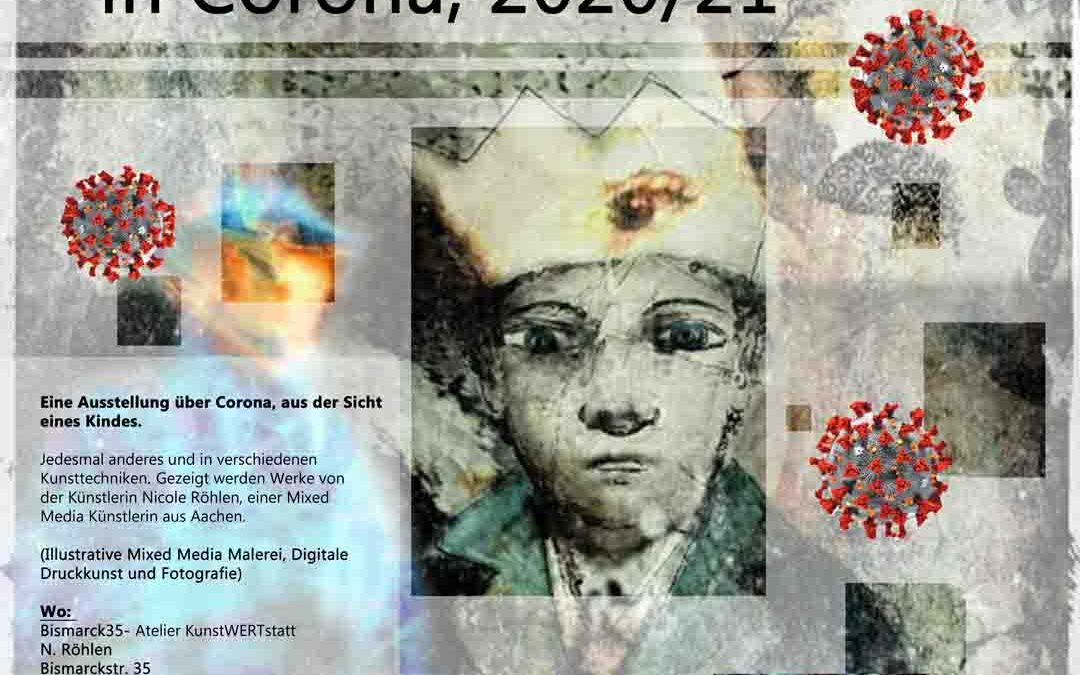 "Ausstellung zum Thema Corona ""The view of little King of Corona"""